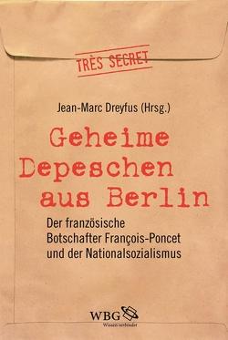 Geheime Depeschen aus Berlin von Dreyfus,  Jean-Marc, Lamerz-Beckschäfer,  Birgit