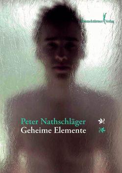 Geheime Elemente von Nathschlaeger,  Peter