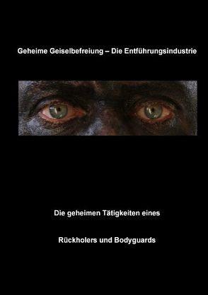 Geheime Geiselbefreiung – Die Entführungsindustrie von Fruth,  Christian
