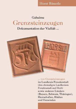 Geheime Grenzstein-Zeugen von Bäuerle,  Horst