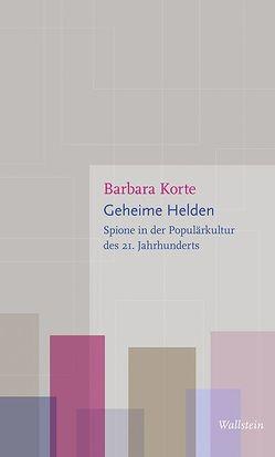 Geheime Helden von Korte,  Barbara