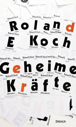 Geheime Kräfte von Koch,  Roland E.
