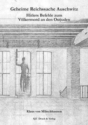 Geheime Reichssache Auschwitz von von Münchhausen,  Klaus