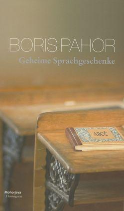 Geheime Sprachgeschenke von Cerne,  Urška P, Göritz,  Matthias, Pahor,  Boris