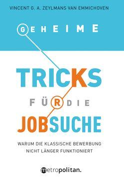 Geheime Tricks für die Jobsuche von Zeylmans van Emmichoven,  Vincent G.A.