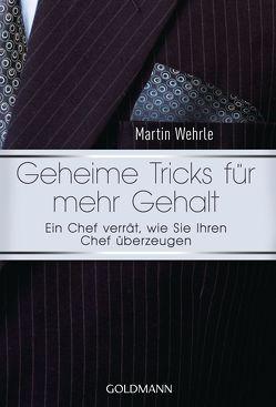 Geheime Tricks für mehr Gehalt von Wehrle,  Martin