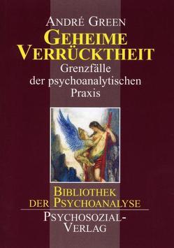 Geheime Verrücktheit von Green,  Andre, Wolff,  Eike