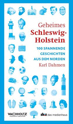 Geheimes Schleswig-Holstein von Dahmen,  Karl