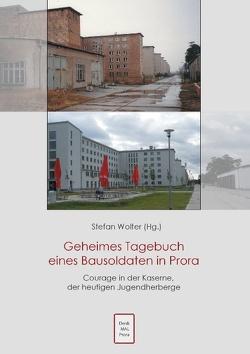 Geheimes Tagebuch eines Bausoldaten in Prora von Wolter,  Stefan