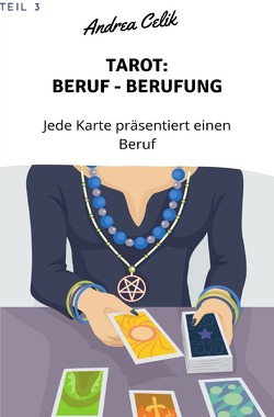 Geheimes Tarot-Wissen / Tarot: Berufe – Berufung von Celik,  Andrea