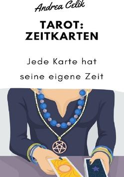 Geheimes Tarot-Wissen / Tarot: Zeitkarten von Celik,  Andrea