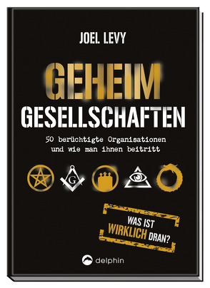 Geheimgesellschaften von Burgess,  Richard, Levy,  Joel, Möhlmann,  Holger