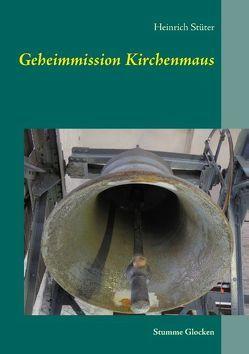 Geheimmission Kirchenmaus von Stüter,  Heinrich