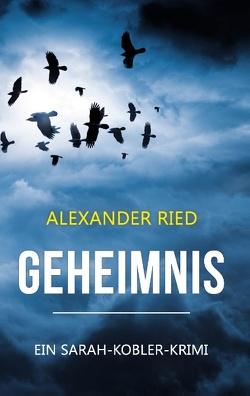 Geheimnis von Ried,  Alexander