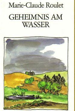 Geheimnis am Wasser von Grabe-von Vietinghoff,  Uta, Hermann,  Niels, Rosenberger,  Janine, Roulet,  Marie C