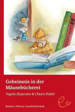 Geheimnis in der Mäusebücherei von Fedele,  Chiara, Iliopoulos,  Vagelis, Wille,  Doris