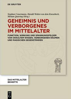 Geheimnis und Verborgenes im Mittelalter von Conermann,  Stephan, Quiering,  Miriam, Wolter-von dem Knesebeck,  Harald