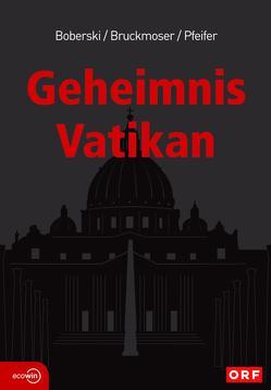 Geheimnis Vatikan von Boberski,  Heiner, Bruckmoser,  Josef, Pfeifer,  Andreas