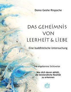 Geheimnis von Leerheit und Liebe von Rinpoche,  Domo Geshe