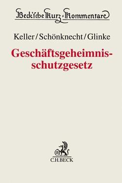 Geschäftsgeheimnisschutzgesetz von Glinke,  Anna, Keller,  Erhard, Schönknecht,  Marcus