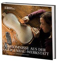 Geheimnisse aus der Geigenbauwerkstatt von Gschaider,  Barbara, Specht,  Heiko