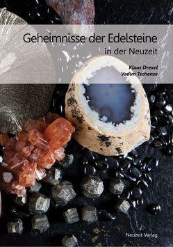 Geheimnisse der Edelsteine in der Neuzeit von Drexel,  Klaus, Tschenze,  Vadim