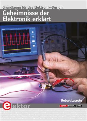 Geheimnisse der Elektronik erklärt von Lacoste,  Robert
