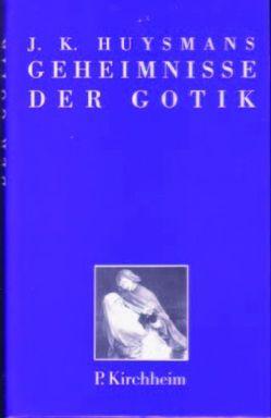 Geheimnisse der Gotik von Farin,  Michael, Huysmans,  Joris K., Strizek,  Stefanie