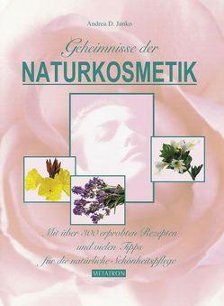 Geheimnisse der Naturkosmetik – Band 1 von Janko,  Andrea D, Janko,  Hubert