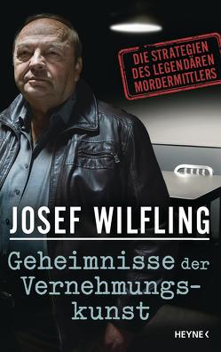 Geheimnisse der Vernehmungskunst von Wilfling,  Josef