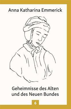 Geheimnisse des Alten und des Neuen Bundes von Brentano,  Clemens, Emmerick,  Anna Katharina