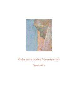 Geheimnisse des Rosenkranzes von Kiechl,  Jutta Katharina