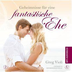 Geheimnisse für eine fantastiche Ehe von Violi,  Greg