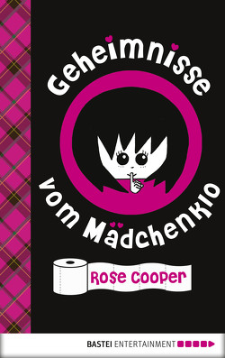 Geheimnisse vom Mädchenklo von Cooper,  Rose, Hergane,  Yvonne