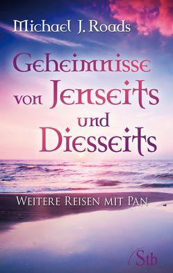 Geheimnisse von Jenseits und Diesseits von Roads,  Michael J.
