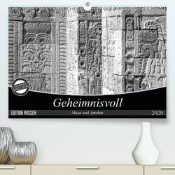 Geheimnisvoll – Maya und Azteken (Premium, hochwertiger DIN A2 Wandkalender 2020, Kunstdruck in Hochglanz) von Flori0