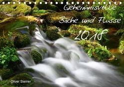 Geheimnisvolle Bäche und Flüsse (Tischkalender 2018 DIN A5 quer) von Steiner,  Oliver