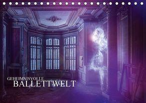 Geheimnisvolle Ballettwelt (Tischkalender 2018 DIN A5 quer) von Meutzner,  Dirk