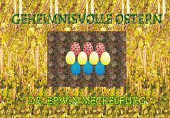 Geheimnisvolle Ostern von Meckelburg,  Dr. Erwin