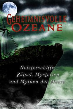 Geheimnisvolle Ozeane von Bergmann,  Thomas, Löhr,  Martina, Schneider,  Michael, Schneider,  Nadine