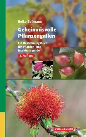 Geheimnisvolle Pflanzengallen von Bellmann,  Heiko