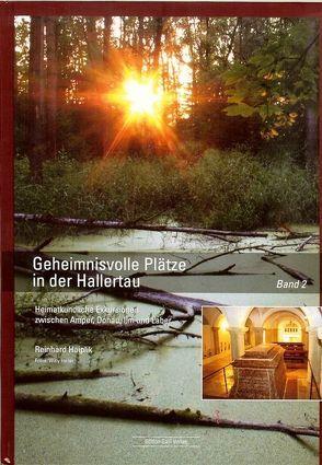 Geheimnisvolle Plätze in der Hallertau Band 2 von Hailer,  Willy, Haiplik,  Reinhard
