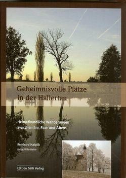 Geheimnisvolle Plätze in der Hallertau von Hailer,  Willy, Haiplik,  Reinhard