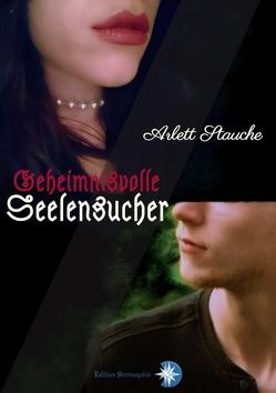 Geheimnisvolle Seelensucher von Drexler,  Nadine, Stauche,  Arlett