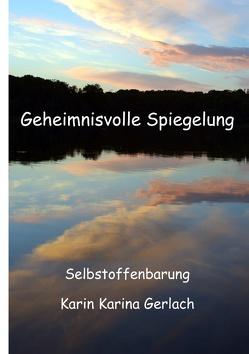 Geheimnisvolle Spiegelung von Gerlach,  Karin Karina