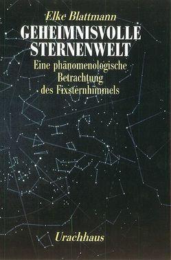 Geheimnisvolle Sternenwelt von Blattmann,  Elke