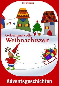 Geheimnisvolle Weihnachtszeit von Bräunling,  Elke, Janetzko,  Stephen