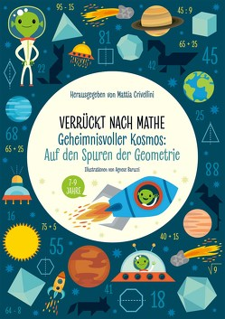 Geheimnisvoller Kosmos: Auf den Spuren der Geometrie von Baruzzi,  Agnese, Crivellini,  Mattia
