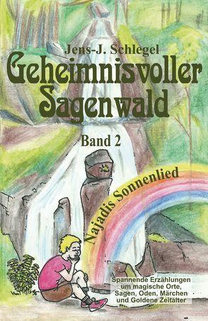 Geheimnisvoller Sagenwald von Jens-Jürgen,  Schlegel