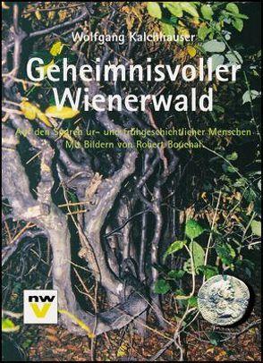Geheimnisvoller Wienerwald von Kalchhauser,  Wolfgang